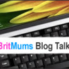 britmums blog talk