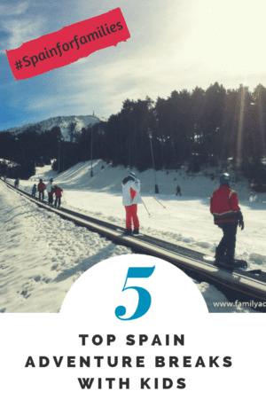 PIN 5 top adventure breaks in Spain for families - BritMums